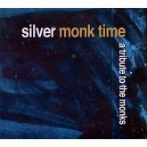 Silver Monk Time-A Tribute To The Monks