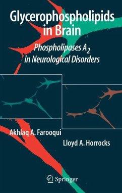 Glycerophospholipids in the Brain - Farooqui, Akhlaq A.; Horrocks, Lloyd A.