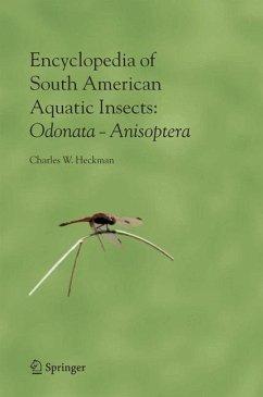 Encyclopedia of South American Aquatic Insects: Odonata - Anisoptera - Heckman, Charles W.