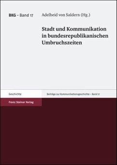 Stadt und Kommunikation in bundesrepublikanischen Umbruchszeiten - Saldern, Adelheid von