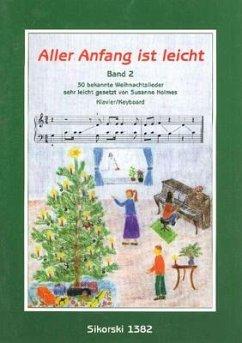30 bekannte Weihnachtslieder sehr leicht gesetzt für Klavier / Aller Anfang ist leicht Bd.2