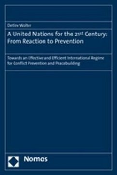 A United Nations for the 21st Century: From Reaction to Prevention - Wolter, Detlev