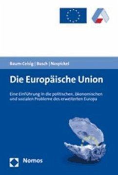 Die Europäische Union - Baum-Ceisig, Alexandra;Busch, Klaus;Nospickel, Claudia