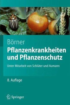 Pflanzenkrankheiten und Pflanzenschutz - Börner, Horst