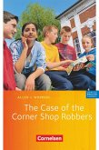 English G 21. A, B und D 1. 5. Schuljahr. The Case of the Corner Shop Robbers