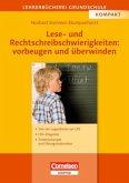 Lese- und Rechtschreibschwierigkeiten: vorbeugen und überwinden (Neubearbeitung 2006)