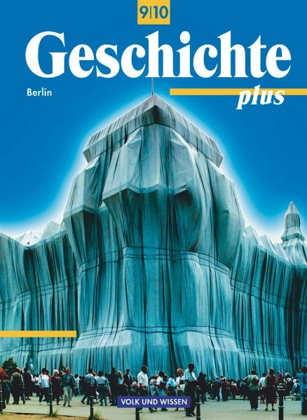 Geschichte plus 9/10. Schülerbuch. Neubearbeitung. Berlin