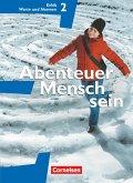 Abenteuer Mensch sein. Ethik/LER/Werte und Normen 7. / 8. Westliche Bundesländer