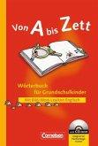 Von A bis Zett. Wörterbuch für Grundschulkinder. Allgemeine Ausgabe. Neubearbeitung