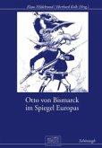 Otto von Bismarck im Spiegel Europas