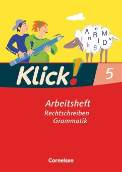 Klick! Deutsch. 5. Schuljahr. Schreiben. Arbeit...