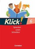 Klick! Deutsch. 6. Schuljahr. Sprechen, Lesen, Schreiben. Schülerbuch. Westliche Bundesländer