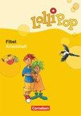 LolliPop Fibel. Arbeitsheft zum Leselehrgang. Neubearbeitung