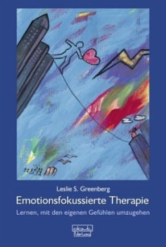 Emotionsfokussierte Therapie - Greenberg, Leslie S.