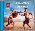 Gladiatoren / Die Germanen, 1 Audio-CD