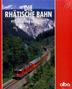 Die Rhätische Bahn - Studer, Bernhard