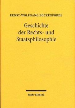 Geschichte der Rechts- und Staatsphilosophie - Böckenförde, Ernst-Wolfgang