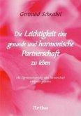Die Leichtigkeit eine gesunde und harmonische Partnerschaft zu leben