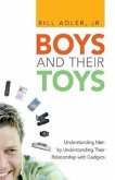Boys and Their Toys: Understanding Men by Understanding Their Relationship with Gadgets