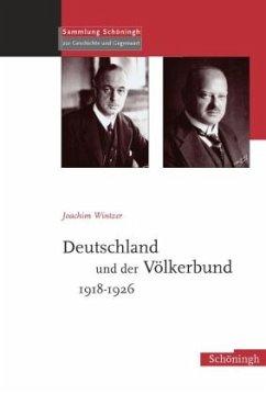 Deutschland und der Völkerbund 1918-1926 - Wintzer, Joachim