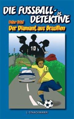 Die Fußball-Detektive - Der Diamant aus Brasilien