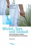 Wickel, Tees & Globuli