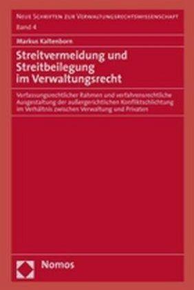 Streitvermeidung und Streitbeilegung im Verwaltungsrecht - Kaltenborn, Markus