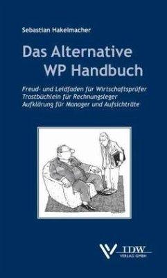 Das Alternative Wirtschaftsprüfer-Handbuch - Hakelmacher, Sebastian