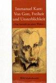 Immanuel Kant - Von Gott, Freiheit und Unsterblichkeit