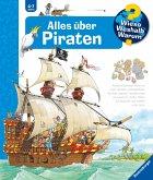 Alles über Piraten / Wieso? Weshalb? Warum? Bd.40