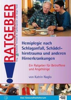 Hemiplegie nach Schlaganfall, Schädelhirntrauma...