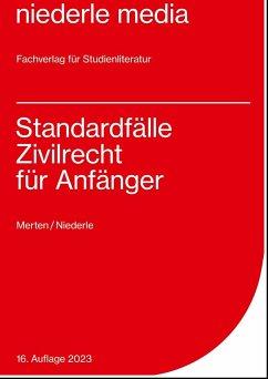 Standardfälle Zivilrecht für Anfänger - Merten, Christine; Niederle, Jan