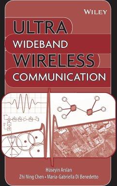 Ultra Wideband Wireless Communication - Arslan, Huseyin; Chen, Zhi Ning; Benedetto, Maria-Gabriella di