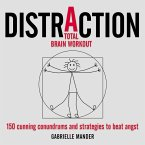 Distraction: 150 Cunning Conundrums and Strategies to Beat Angst