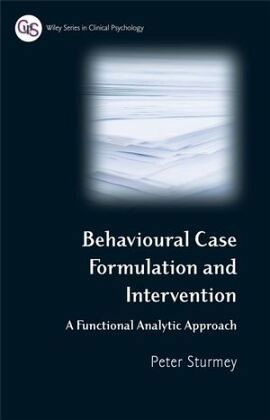 Behavioral Case Formulation and Intervention: A Functional Analytic Approach - Sturmey, Peter
