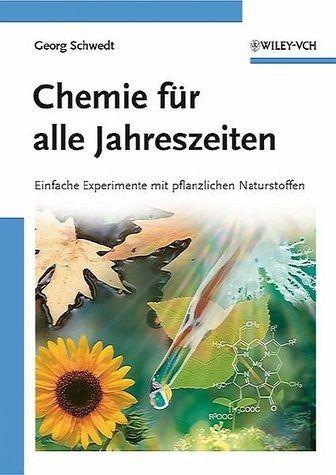Chemie für alle Jahreszeiten - Schwedt, Georg
