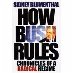 How Bush Rules - Chronicles of a Radical Regime