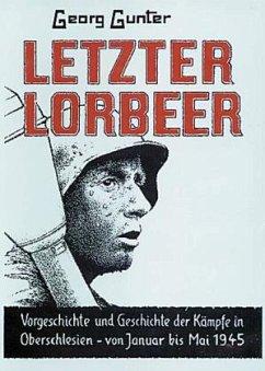 Letzter Lorbeer - Gunter, Georg