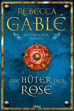 Die Hüter der Rose / Waringham Saga Bd.2 - Gablé, Rebecca