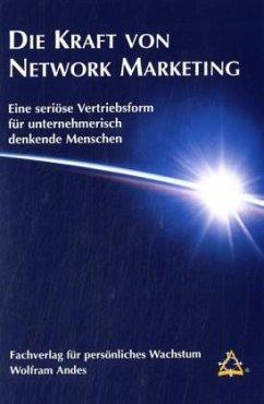 Die Kraft von Network Marketing - Andes, Wolfram