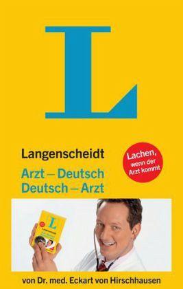 Langenscheidt Arzt-Deutsch / Deutsch-Arzt - Hirschhausen, Eckart von