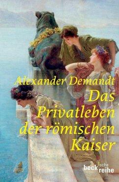 Das Privatleben der römischen Kaiser - Demandt, Alexander