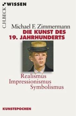 Die Kunst des 19. Jahrhunderts - Zimmermann, Michael F.