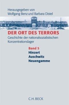 Ort des Terrors 5. Hinzert, Auschwitz, Neuengamme - Benz, Wolfgang / Distel, Barbara (Hgg.)