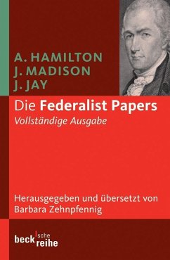 Die Federalist Papers - Hamilton, Alexander; Madison, James; Jay, John