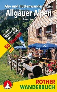 Rother Wanderbuch / Alp- und Hüttenwanderungen Allgäuer Alpen - Mayr, Herbert