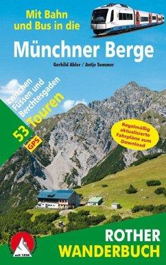 Mit Bahn und Bus in die Münchner Berge - Abler, Gerhild; Sommer, Antje