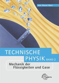 Mechanik der Flüssigkeiten und Gase / Technische Physik Bd.2 - Herr, Horst