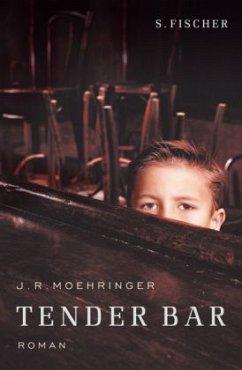 Tender Bar - Moehringer, J. R.