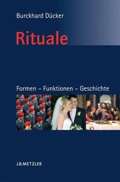Rituale. Formen - Funktionen - Geschichte - Dücker, Burckhard